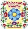 30 kartek superzabawy - Kolorowe kwiaty Praca zbiorowa