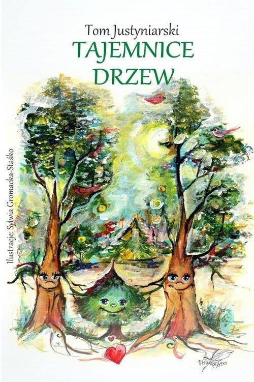 Tajemnice drzew Justyniarski Tom
