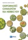 Odporność chwastów na herbicydy Adamczewski Kazimierz
