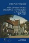 Wyżsi urzędnicy pruskiej administracji prowincjonalnej w Poznańskiem 1871-1918