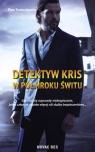 Detektyw Kris W półmroku świtu