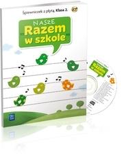 Nasze ''Razem w szkole'' SP KL 2. Śpiewniczek + cd (2013) 1544GA, Iwona Niewiadomska