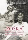 Zośka - moja wielka miłość. Wspomnienia Hali Gli Dorota Majewska, Aleksandra Prykowska
