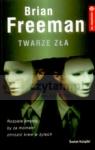 Twarze zła  Freeman Brian