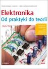 Elektronika Od praktyki do teorii