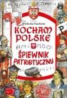 Kocham Polskę - Śpiewnik patriotyczny