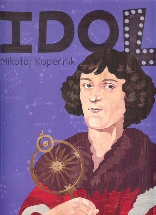 Mikołaj Kopernik seria Idol (Uszkodzona okładka) Styszyńska Justyna