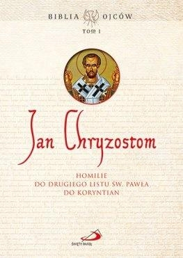 Homilie do Drugiego Listu św. Pawła do Koryntian Święty Jan Chryzostom