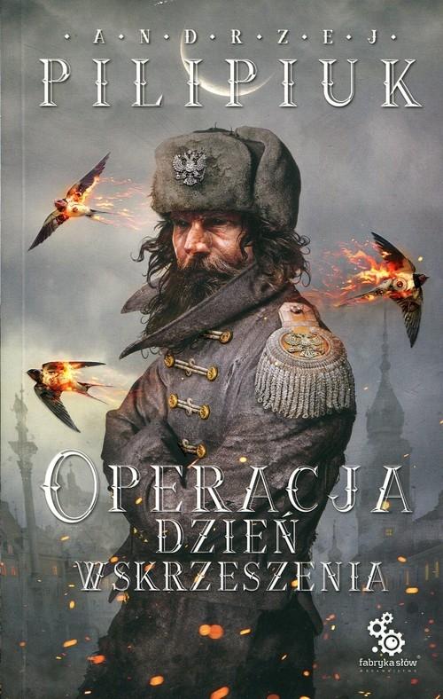 Operacja Dzień Wskrzeszenia Pilipiuk Andrzej