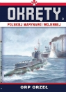 Okręty Polskiej Marynarki Wojennej Tom 2 ORP ORZEŁ