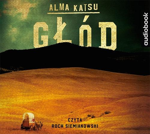 Głód  (Audiobook) (Audiobook) Alma Katsu