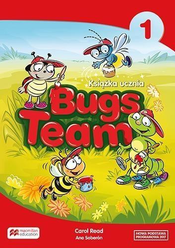 Bugs Team 1. Książka ucznia. Nowa podstawa programowa 2017 Carol Read, Ana Soberón