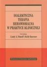 Dialektyczna terapia behawioralna w praktyce klinicznej
