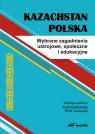 Kazachstan PolskaWybrane zagadnienia ustrojowe, społeczne i edukacyjne