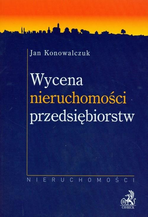 Wycena nieruchomości przedsiębiorstw Konowalczuk Jan