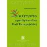 GATT/WTO a polityka rolna Unii Europejskiej SKRZYPCZYŃSKA JOANNA