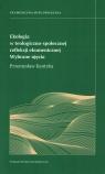 Ekologia w teologiczno-społecznej refleksji ekumenicznej Wybrane ujęcia Kantyka Przremysław