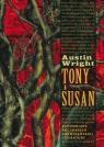 Tony i Susan Zapomniane dzieło amerykańskiej literatury Wright Austin