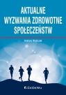 Aktualne wyzwania zdrowotne społeczeństw Wojtczak Andrzej