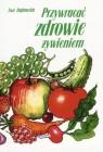 Przywracać zdrowie żywieniem Ewa Dąbrowska