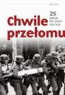 Chwile przełomu 25 wydarzeń które zmieniły dzieje Polski