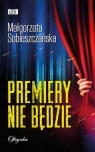 Premiery nie będzie Sobieszczańska Małgorzata