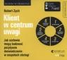 Klient w centrum uwagi  (Audiobook) Jak szefowie mogą budować Zych Robert