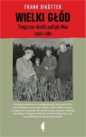Wielki głód Tragiczne skutki polityki Mao 1958-1962