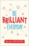 Be Brilliant Every Day Cope Andy, Whittaker Andy