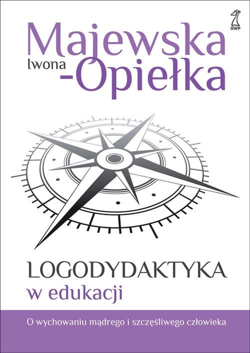 Logodydaktyka w edukacji Opiełka-Majewska Iwona