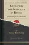 Education and Autocracy in Russia From the Origins to the Bolsheviki Leary Daniel Bell