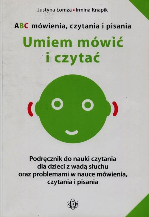 ABC mówienia czytania i pisania Umiem mówić i czytać Łomża Justyna, Knapik Irmina