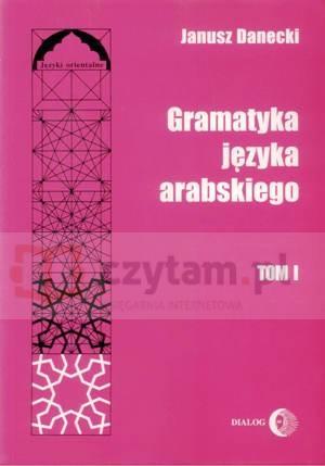 Gramatyka Języka Arabskiego T.1 Danecki Janusz
