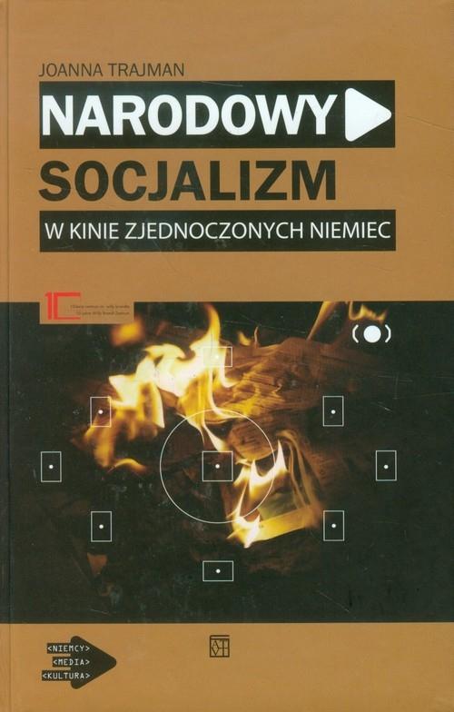 Narodowy socjalizm w kinie zjednoczonych Niemiec Trajman Joanna