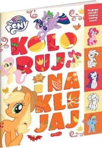 My Little Pony. Koloruj i naklejaj Marta Stochmiałek