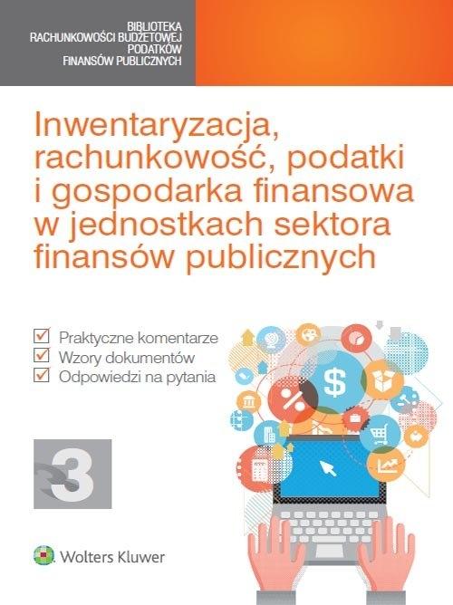 Inwentaryzacja, rachunkowość, podatki i gospodarka finansowa w jednostkach sektora finansów publicznych