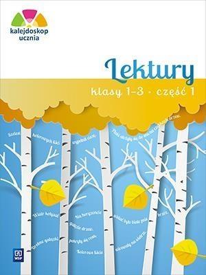 Kalejdoskop ucznia. Lektury. Klasy 1-3. Część 1. Edukacja wczesnoszkolna Katarzyna Harmak, Kamila Izbińska