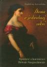 Dama w jedwabnej sukni Opowieść o księżniczce Helenie Sanguszkównie Jastrzębska Magdalena
