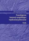 Frazeologiczne innowacje uzupełniające współczesnej polszczyzny Studia