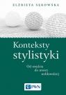 Konteksty stylistyki Od orędzia do mowy noblowskiej Sękowska Elżbieta