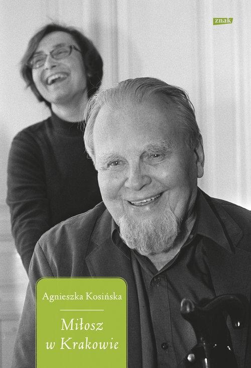Miłosz w Krakowie Kosińska Agnieszka