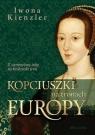 Kopciuszki na tronach Europy Kienzler Iwona