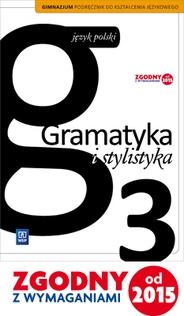 Gramatyka i stylistyka podręcznik dla 3 klasy gimnazjum Zofia Czarniecka-Rodzik