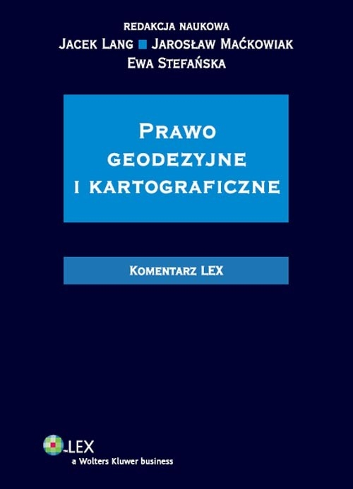 Prawo geodezyjne i kartograficzne Komentarz Lang Jacek, Stefańska Ewa, Maćkowiak Jarosław