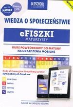 Efiszki Maturzysty Wiedza o społeczeństwie + CD. Kurs powtórkowy do matury na urządzenia mobilne Opracowanie zbiorowe