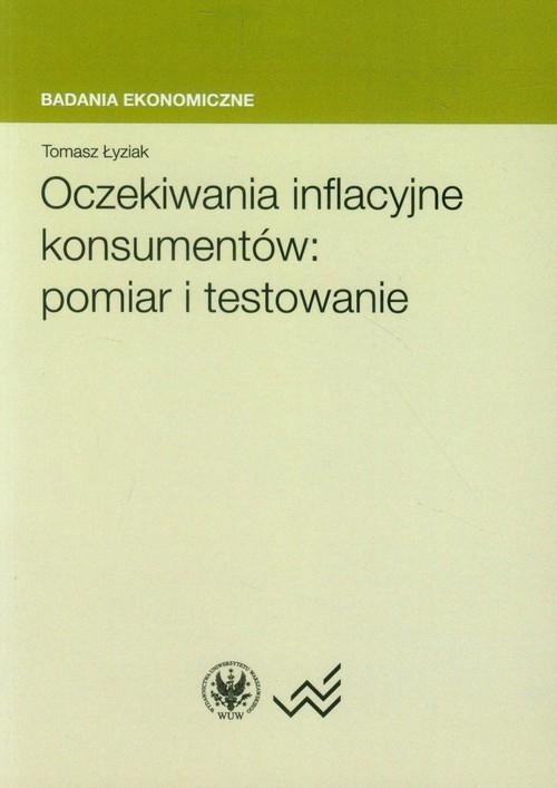 Oczekiwania inflacyjne konsumentów: pomiar i testowanie Łyziak Tomasz