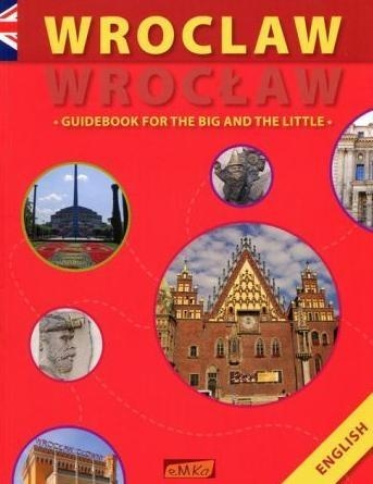 Wrocław Guidebook for the big and the little Wawrykowicz Anna