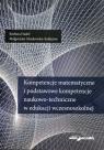 Kompetencje matematyczne i podstawowe kompetencje naukowo-techniczne w edukacji wczesnoszkolnej