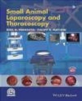 Small Animal Laparoscopy and Thoracoscopy Philipp Mayhew