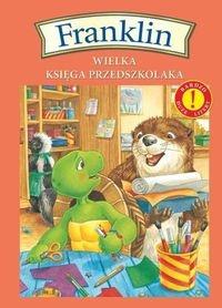 Franklin Wielka księga przedszkolaka Bourgeois Paulette